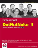 Professional DotNetNuke 4.0 : Open Source Web Application Framework for ASP.NET 2.0 - Shaun Walker