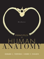 Principles of Human Anatomy : The Essentials of Anatomy and Physiology - Gerard J. Tortora