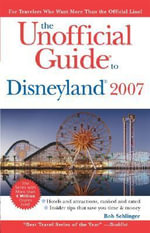 The Unofficial Guide to Disneyland 2007 - Bob Sehlinger