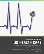 Introduction to US Healthcare System : Wiley Desktop Editions Ser. - Dennis D. Pointer