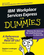 IBM Workplace Services Express For Dummies : For Dummies (Computers) - Stephen R. Londergan