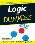 Logic For Dummies : For Dummies Ser. - Mark Zegarelli