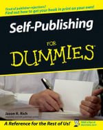 Self-Publishing For Dummies - Jason R. Rich