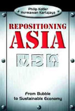 Repositioning Asia : From Bubble to Sustainable Economy - Philip Kotler