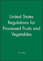 United States Regulations for Processed Fruits and Vegetables - Y. H. Hui
