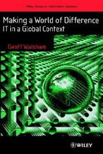 Making a World of Difference : IT in a Global Context - Geoff Walsham