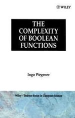 The Complexity of Boolean Functions : Wiley Teubner on Applicable Theory in Computer Science - Ingo Wegener