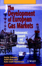 The Development of European Gas Markets : Environmental, Economic and Political Perspectives - Javier Estrada