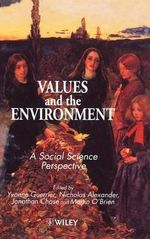 Values and the Environment : A Social Science Perspective: Conference: Papers