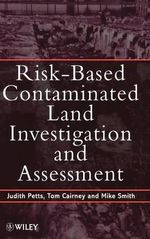 Risk-Based Contaminated Land Investigation and Assessment : Ecological Fundamentals, Chemical Exposure and Bio... - Judith Petts
