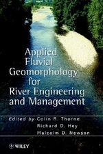 Applied Fluvial Geomorphology for River Engineering and Management : A Reader on Hunter-Gatherer Economics and the Envi...