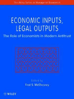 Economic Inputs, Legal Outputs : Role of Economists in Modern Antitrust - Fred S. McChesney