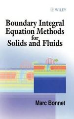 Boundary Integral Equations Methods : Applied to Solid and Fuel Mechanics - Marc Bonnet