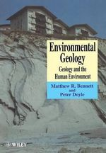 Environmental Geology : Geology and the Human Environment - Matthew R. Bennett