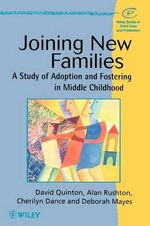 Joining New Families : Study of Adoption and Fostering in Middle Childhood - David Quinton