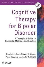 Cognitive Therapy for Bipolar Disorder : A Therapist's Guide to Concepts, Methods, and Practice - Dominic H. Lam