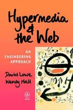 Hypermedia and the Web : An Engineering Approach - David Lowe