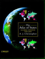 The Atlas of States : Global Change 1900-2000 - A.J. Christopher