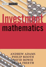 Investment Mathematics : The Wiley Finance Series - Andrew A. Adams