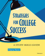 Strategies for College Success : A Study Skills Guide - Diana Renn