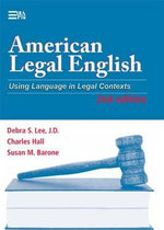 American Legal English : Using Language in Legal Contexts - Debra S. Lee