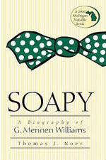 Soapy : A Biography of G. Mennen Williams - Thomas J. Noer