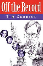 Off the Record - Tim Skubick
