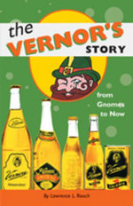 The Vernor's Story : From Gnomes to Now - Lawrence L. Rouch