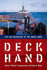 Deckhand : Life on Freighters of the Great Lakes - Nelson Haydamacker