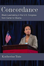 Concordance : Black Lawmaking in the U.S. Congress from Carter to Obama - Katherine Tate
