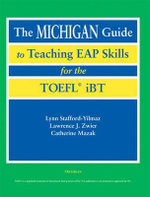 The Michigan Guide to Teaching EAP Skills for the TOFEL IBT - Lynn M. Stafford-Yilmaz