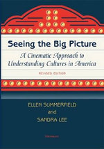 Seeing the Big Picture : A Cinematic Approach to Understanding Cultures in America - Ellen Summerfield