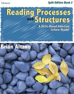 Reading Processes and Structures: Bk. 2 : A Skills-based American Culture Reader - Brian Altano