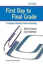 First Day to Final Grade : A Graduate Student's Guide to Teaching - Anne Curzan