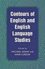Contours of English and English Language Studies - Anne Curzan