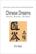 Chinese Dreams : Pound, Brecht, Tel Quel - Eric Hayot
