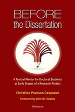 Before the Dissertation : A Textual Mentor for Doctoral Students at Early Stages of a Research Project - Christine Pearson Casanave