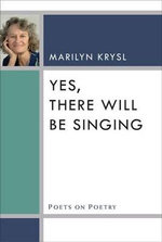 Yes, There Will be Singing - Marilyn Krysl
