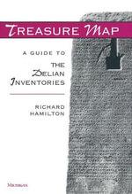 Treasure Map : A Guide to the Delian Inventories - Richard Hamilton