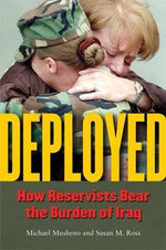 Deployed : How Reservists Bear the Burden of Iraq - Michael Musheno