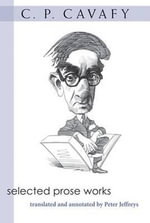 Selected Prose Works : Friends at a Slight Angle - C. P. Cavafy