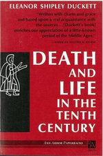 Death and Life in the Tenth Century - Eleanor Shipley Duckett