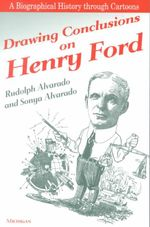 Drawing Conclusions on Henry Ford - Rudolph Valier Alvarado