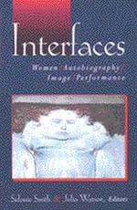 Interfaces : Women, Autobiography, Image, Performance