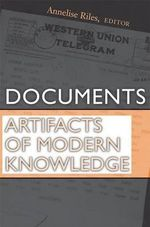 Documents : Artifacts of Modern Knowledge