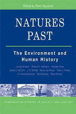 Natures Past : The Environment and Human History