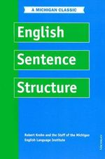 English Sentence Structure : The Essential Guide - Robert Krohn