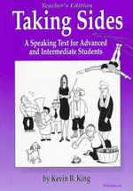 Taking Sides : A Speaking Text for Advanced and Intermediate Students - Kevin B. King