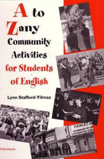 A To Zany Community Activities for Students of English - Lynn M. Stafford-Yilmaz