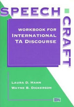 Speechcraft : Workbook for International Ta Discourse - Laura D. Hahn